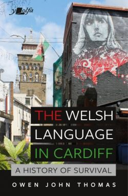 The Welsh Language in Cardiff - A History of Survival - Siop Y Pentan