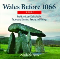 Compact Wales: Wales Before 1066 - Prehistoric and Celtic Wales Facing the Romans, Saxons and Vikings - Siop Y Pentan