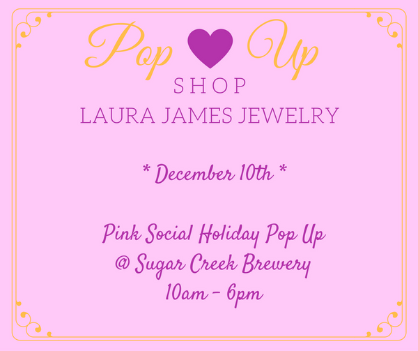 Pink Social Holiday Pop Up + Laura James Jewelry December 10