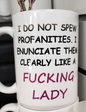 I Do Not Spew Profanities - Novelty Mug (15oz)