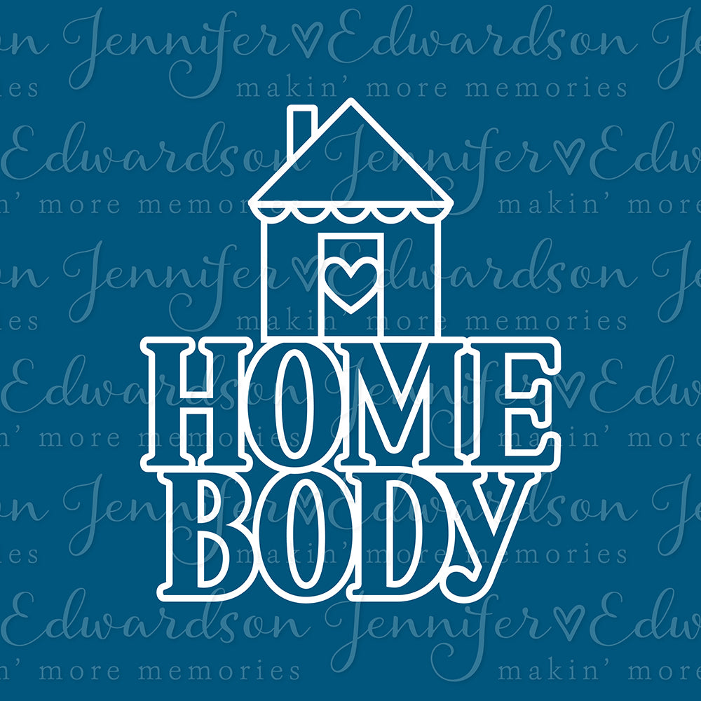 HOME BODY Cut File
