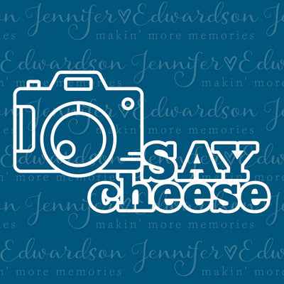 Say Cheese Cut File