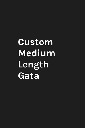 Custom Medium Length Gata