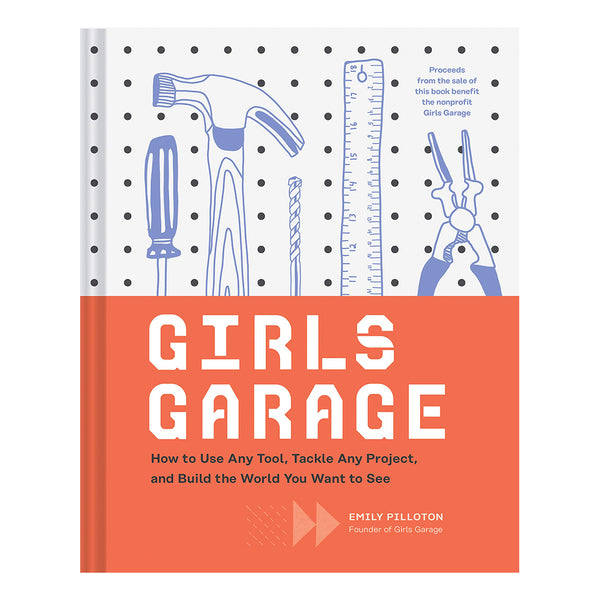 Girls Garage, How to Use Any Tool