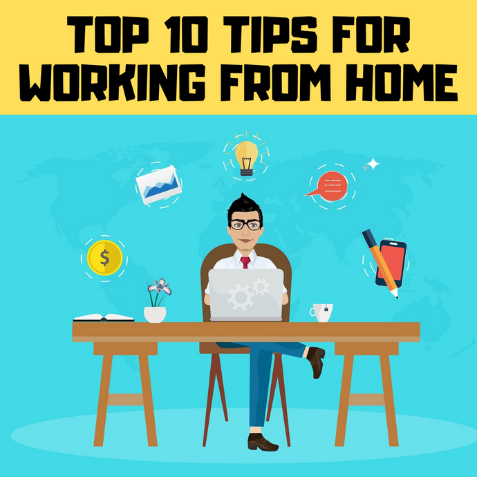 Top 10 tips on working from home during lockdown