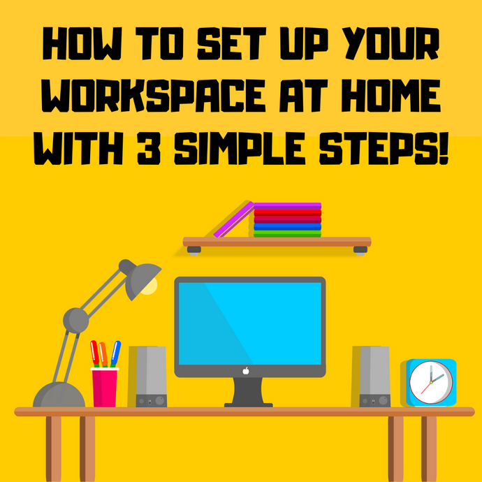 How to set up your workspace at home to boost productivity