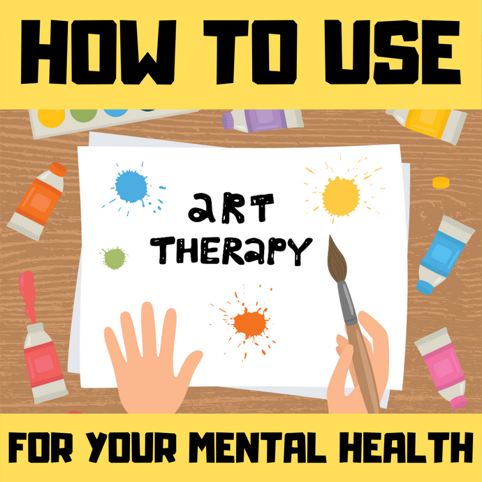 What is art therapy and how can you use it to improve your mental health and well-being?