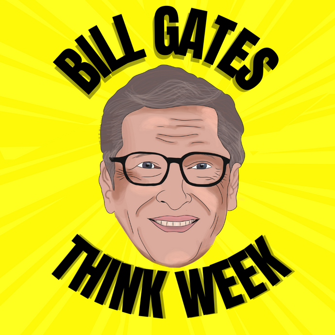 Bill Gates think week helps you reset and boost focus