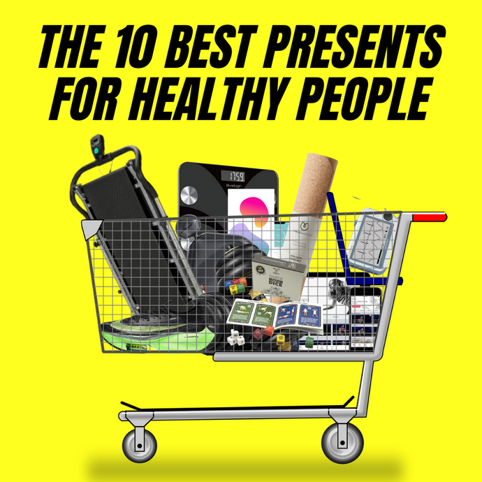 The 10 best presents for healthy people