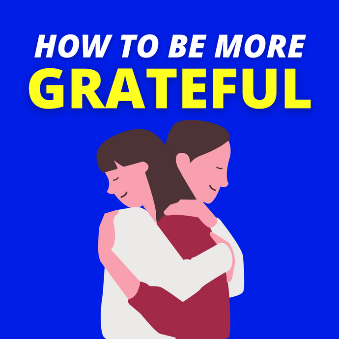 5 tips on how to be more grateful every day