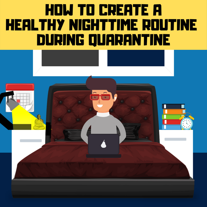 How to have a productive nighttime routine during quarantine