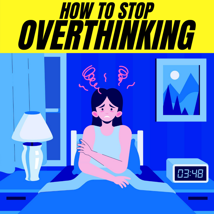 Everything you need to know about overthinking