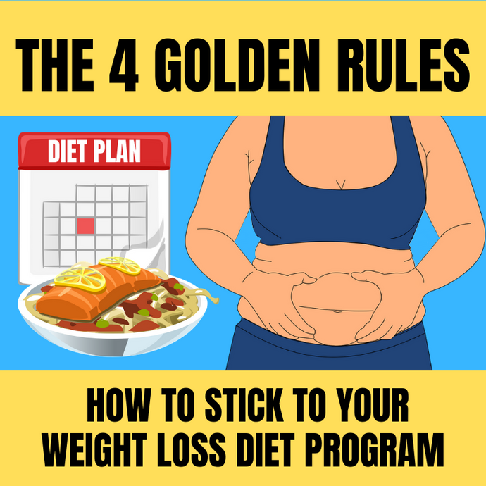 How to stick to your diet using these 4 golden rules