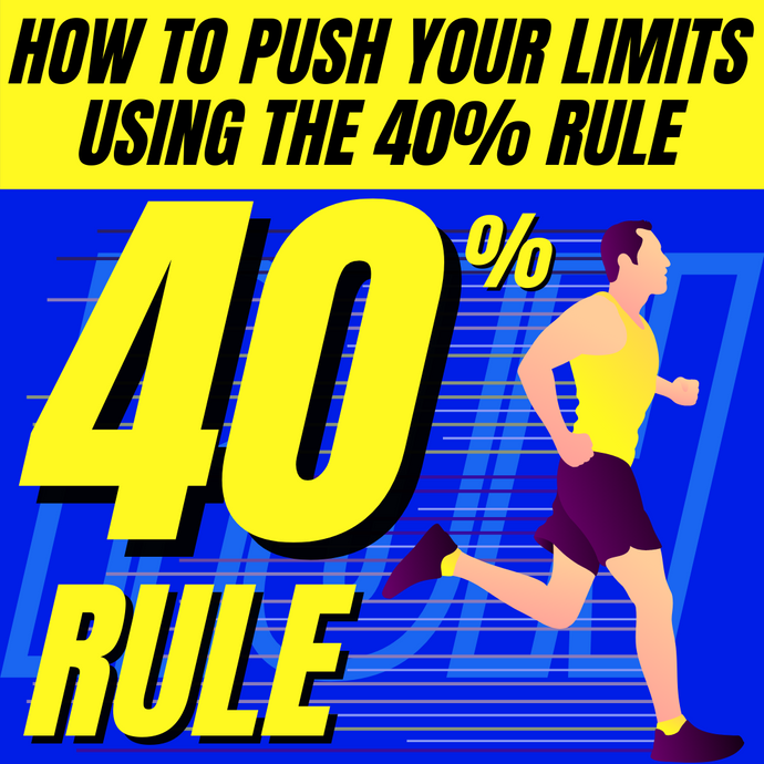 How to Build mental toughness with the 40% rule