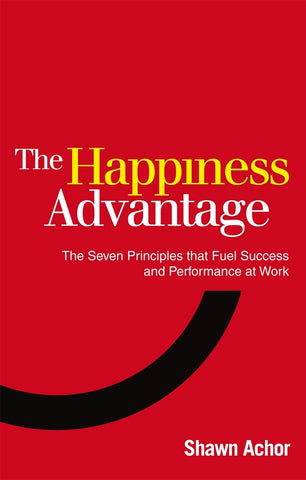 The happiness advantage by Shawn Achor