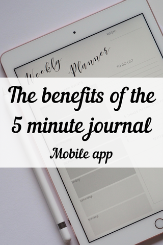 The benefits of using the 5 minute journal app