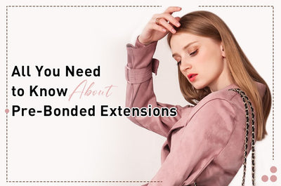 All You Need to Know About Pre-Bonded Extensions