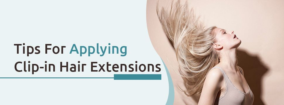 tips for apply clip in hair extensions