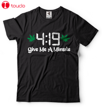 Load image into Gallery viewer, One Minute... 420! Cannabis T-Shirt 420 T-Shirt Funny Cannasseur Shirt