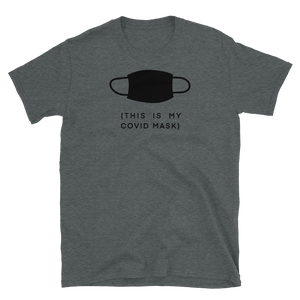 This is my Mask - Covid -Short-Sleeve Unisex T-Shirt