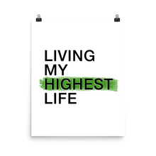 Load image into Gallery viewer, Living My Highest Life Poster