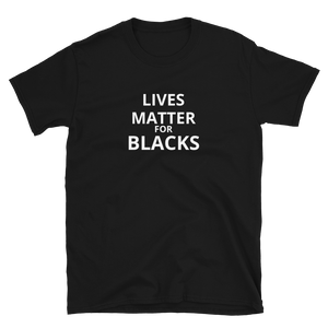 Lives Matter - Short-Sleeve Unisex T-Shirt