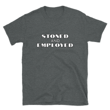 Load image into Gallery viewer, Stoned and Employed - Successfully Stoned Tee