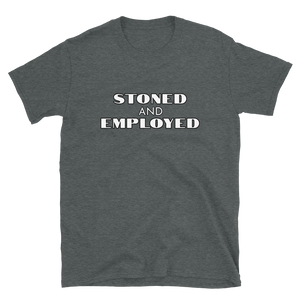 Stoned and Employed - Successfully Stoned Tee