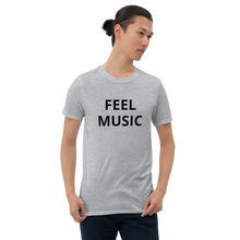 Load image into Gallery viewer, FEEL MUSIC - Short-Sleeve Unisex T-Shirt