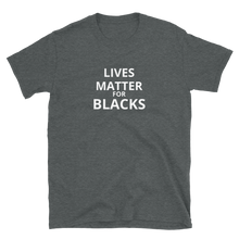Load image into Gallery viewer, Lives Matter - Short-Sleeve Unisex T-Shirt