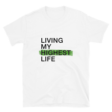 Load image into Gallery viewer, Living My Highest Life - Short-Sleeve Unisex T-Shirt