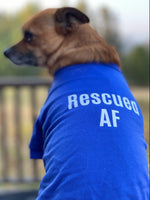 Load image into Gallery viewer, Rescued AF Dog Shirt (2 Colors)