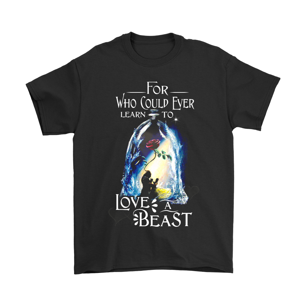 For Who Could Ever Learn To Love A Beast Shirts Teeqq Store