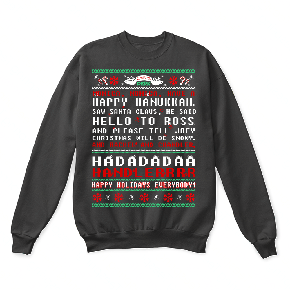 Monica Have A Happy Hanukkah Central Perk Ugly Christmas Sweater