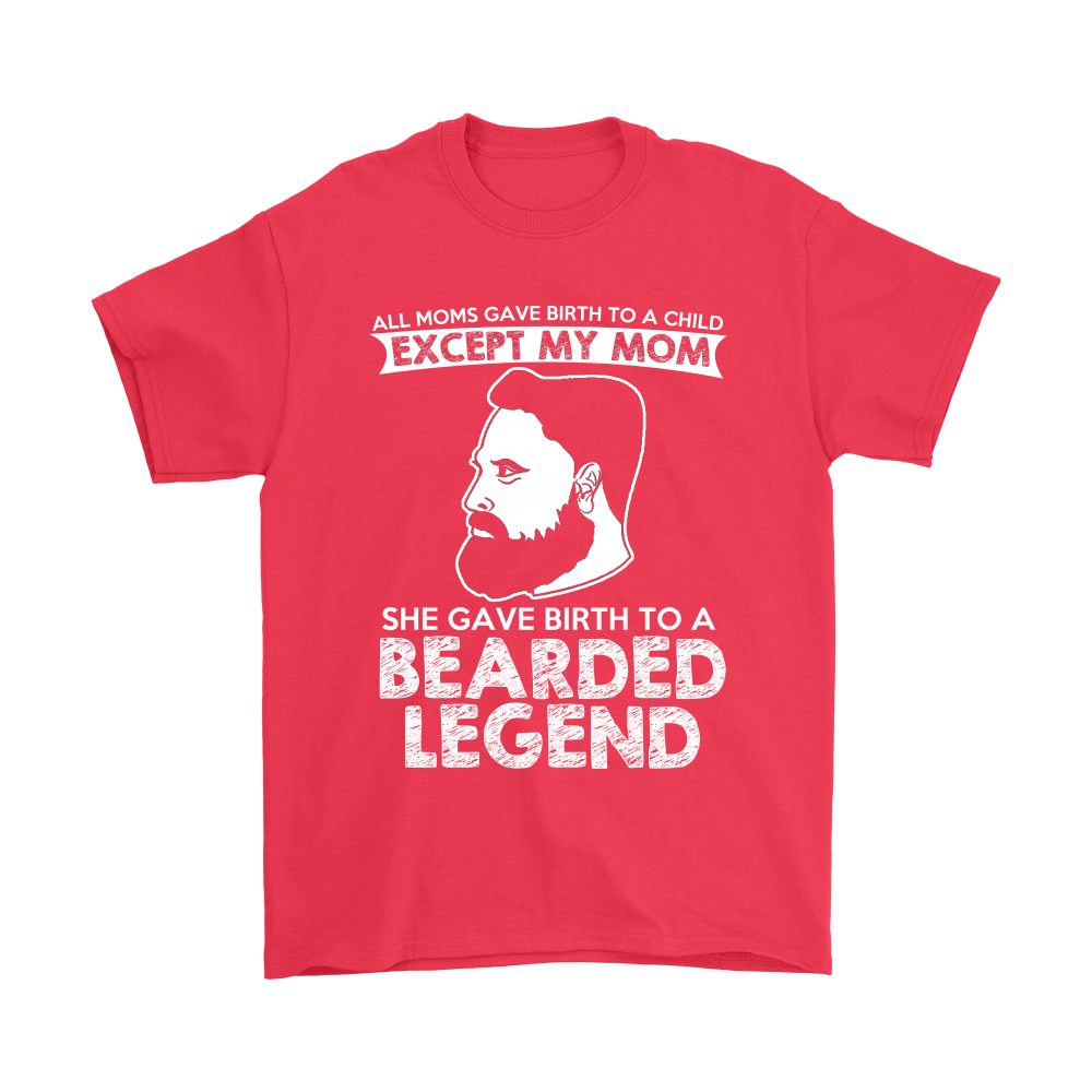 dd7f310894d My Mom Gave Birth To A Bearded Legend Shirts – Teeqq Store