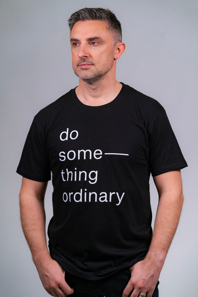 Do Something Ordinary Tee Black