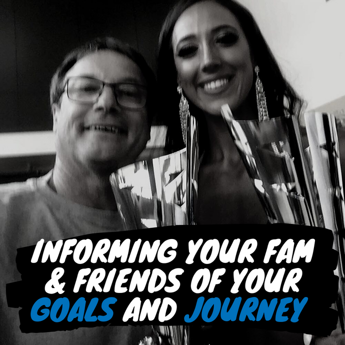 INFORMING YOUR FAMILY AND FRIENDS OF YOUR GOALS AND JOURNEY