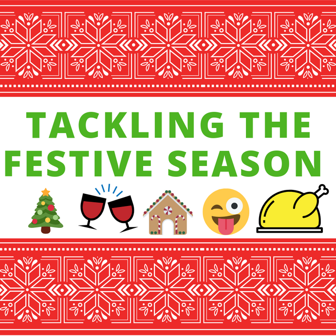 TACKLING THE FESTIVE SEASON
