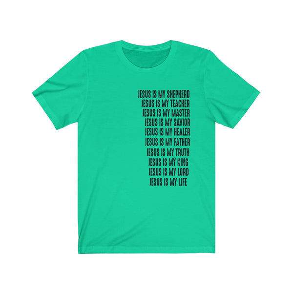 JESUS IS (Front Unisex Graphic Tee)