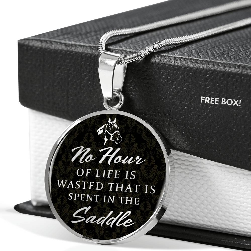 No Hour Is Wasted In The saddle - Luxury Pendant Necklace
