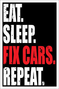 "Spitzy's Eat Sleep Fix Cars Repeat 12"" x 18"" Poster for Car Enthusiast Men and Women - Great for Garage, Bedroom, or Man Cave"