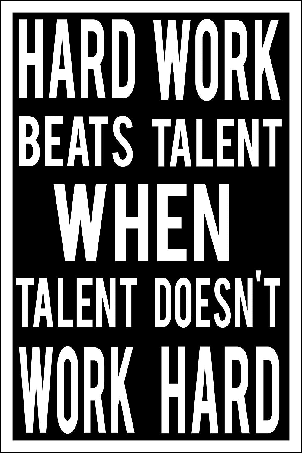 "Spitzy's Hard Work Beats Talent When Talent Doesn't Work Hard Motivational Poster (12"" x 18"" Dimensions Include a White .5"" Border)"