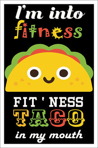 "Spitzy's I'm Into Fitness Fit'ness Taco in My Mouth Funny Workout Pun Poster (12"" x 18"" Dimensions Include a White .5"" Border)"