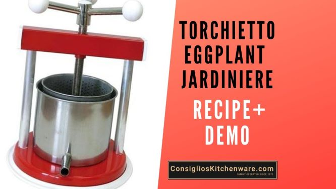 Eggplant Jardiniere Using a Torchietto (Vegetable Press)
