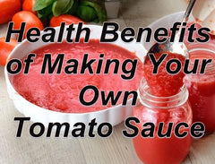 Health Benefits of Making Your Own Tomato Sauce