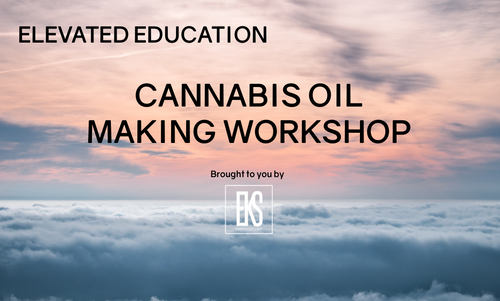 CANNABIS OIL MAKING WORKSHOP