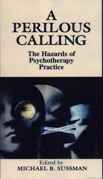 [Used / Like New] A Perilous Calling: The Hazards of Psychotherapy Practice 1st Edition