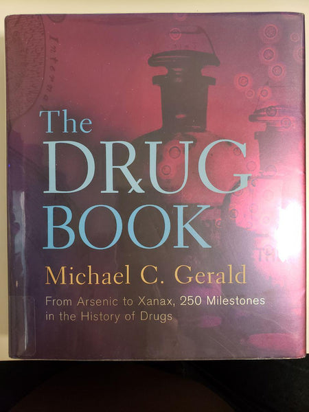 [Used / Very Good] The Drug Book: From Arsenic to Xanax, 250 Milestones in the History of Drugs (Sterling Milestones) Hardcover
