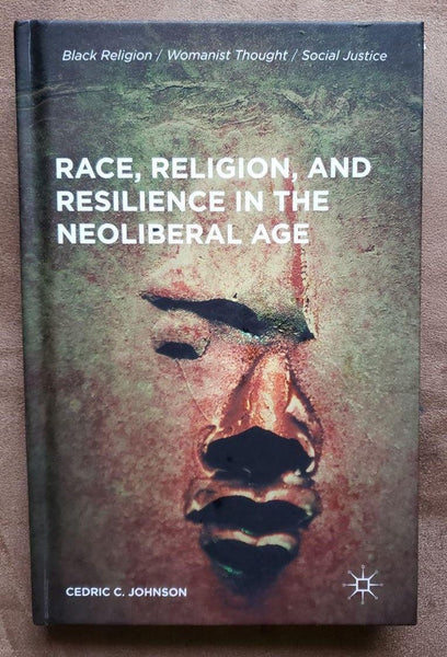 [Used / Like New] Black Religion/Womanist Thought/Social Justice: Race, Religion, and Resilience in the Neoliberal Age - ibspot