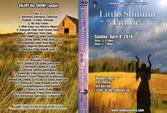 DVD - Little Shimmy On The Prairie - April 8, 2018
